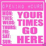 SHOP BUSINESS WINDOW OPENING TIMES VINYL SIGN GRAPHICS